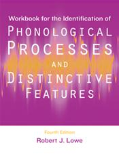 Workbook for the Identification of Phonological Processes and Distinctive Features