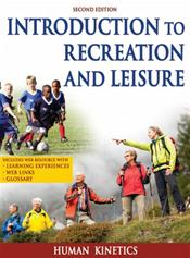 Introduction to Recreation and Leisure. Text with Internet Access Code for Companion Website