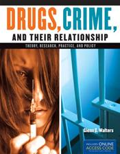 Drugs Crime & Their Relationship: Theory, Research, Practice and Policy. Text with Access Code