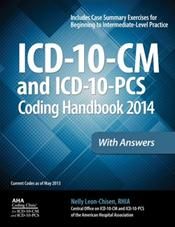 ICD-10-CM and ICD-10-PCS 2014 Coding Handbook: With Answers. Revised Edition