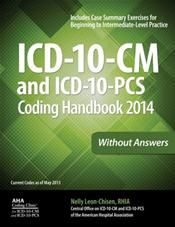 ICD-10-CM and ICD-10-PCS Coding Handbook 2014: Without Answers