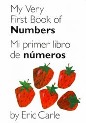 My Very First Book of Numbers/Mi Primer Libro de Numeros (English/Spanish)