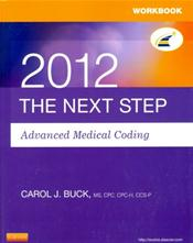 Next Step 2012: Advanced Medical Coding Workbook