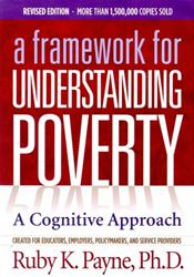 Framework for Understanding Poverty: A Cognitive Approach. Revised