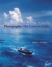 Photography: The Concise Guide. Text with Access Code