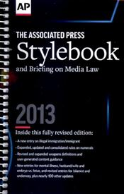 AP (Associated Press) Stylebook: And Briefing on Media Law 2013