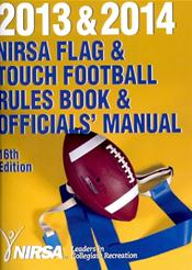 2013 and 2014 NIRSA Flag and Touch Football Rules Book and Officials' Manual