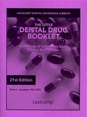 Little Dental Drug Booklet 2013: Handbook of Commonly Used Dental Medications