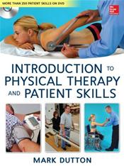 Introduction to Physical Therapy and Patient Skills. Text with DVD