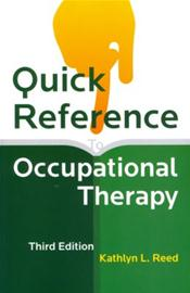 Quick Reference to Occupational Therapy. Text with CD-ROM