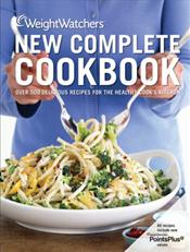 Weight Watchers New Complete Cookbook: Over 500 Delicious Recipes for the Healthy Cook's Kitchen. All Recipes Include New PointsPlus Values
