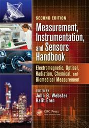 Measurement, Instrumentation, and Sensors Handbook: Electromagnetic, Optical, Radiation, Chemical, and Biomedical Measurement. Volume 1
