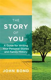 Story of You: A Guide for Writing Your Personal Stories and Family History