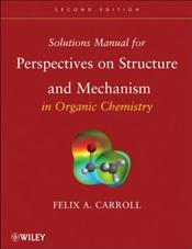 Solutions Manual for Perspectives on Structure and and Mechanism in Organic Chemistry