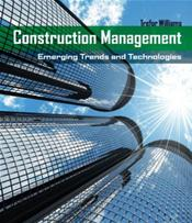 Construction Management: Emerging Trends & Technologies