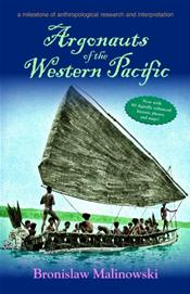 Argonauts of the Western Pacific: An Account of Native Enterprise and Adventure in the Archipelagoes of Melanesian New Guinea, Enhanced Edition