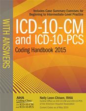 ICD-10-CM and ICD-10-PCS 2015 Coding Handbook: With Answers