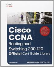 Cisco CCNA Routing and Switching 200-120: Official Cert Guide Library. Official Guides with DVDs