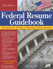 Federal Resume Guidebook: Strategies for Writing a Winning Federal Electronic Resume