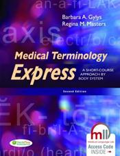 Medical Terminology Express: A Short-Course Approach by Body System. Text with Access Code
