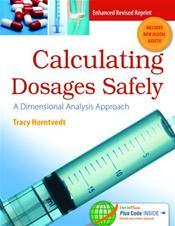 Calculating Dosages Safely: A Dimensional Analysis Approach. Text with Access Code