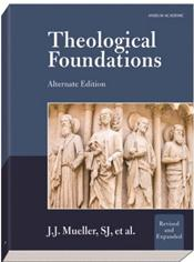Theological Foundations. Alternate Edition. Revised and Expanded