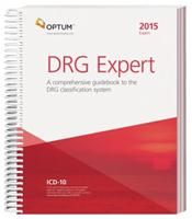 DRG Expert 2015: A Comprehensive Guidebook to the DRG Classification System