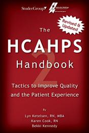 HCAHPS Handbook: Tactics to Improve Quality and the Patient Experience