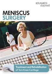 Meniscus Surgery: Treatment and Rehabilitation of Torn Knee Cartilage Booklet