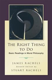 Right Thing To Do: Basic Readings in Moral Philosophy