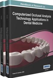Handbook of Research on Computerized Occlusal Analysis Technology Applications in Dental Medicine. 2 Volume Set