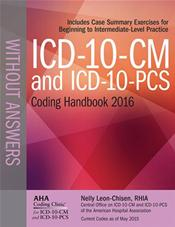 ICD-10-CM and ICD-10-PCS Coding Handbook 2016: Without Answers