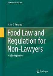 Food Law and Regulation for Non-Lawyers: A US Perspective
