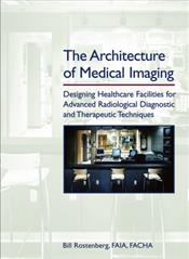 Architecture of Medical Imaging: Designing Healthcare Facilities for Advanced Radiological Diagnostic and Therapeutic Techniques
