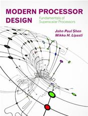 Modern Processor Design: Fundamentals of Superscalar Processors