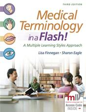 Medical Terminology in a Flash!: A Multiple Learning Styles Approach. Text with Access Code. Includes in Book Flashcards