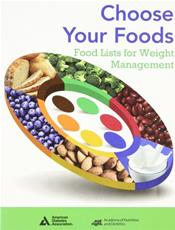 Choose Your Foods: Food Lists for Weight Management. Single Copy