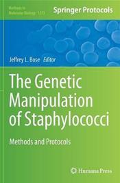 Genetic Manipulation of Staphylococci: Methods and Protocols