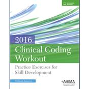 Clinical Coding Workout 2016: Practice Exercises for Skill Development. Without Online Answers