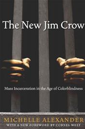 New Jim Crow: Mass Incarceration in the Age of Colorblindness. Revised Edition