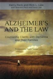 Alzheimer's and the Practice of Law: Counseling Clients with Dimentia and Their Families