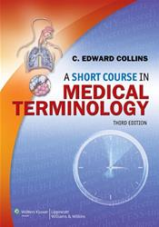 Collins, A Short Course In Medical Terminology 3e Text plus PrepU Package