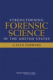 Strengthening Forensic Science in the United States: A Path Forward