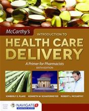 Introduction to Health Care Delivery: A Primer for Pharmacists. Text with Access Code