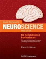 Quick Reference Neuroscience for Rehabilitation Professionals: The Essential Neurological Principles Underlying Rehabilitation Professionals
