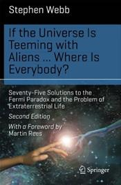 If the Universe is Teeming with Aliens...Where is Everybody? Seventy-Five Solutions to the Fermi Paradox and the Problem of Extraterrestrial Life
