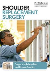 Shoulder Replacement Surgery: Surgery to Relieve Pain and Restore Function Booklet