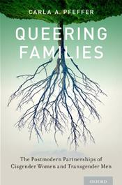 Queering Families: The Postmodern Partnerships of Cisgender Women and Transgender Men