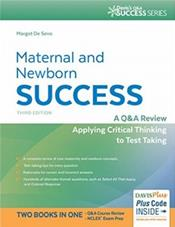 Maternal and Newborn Success: A Q&A Review Applying Critical Thinking to Test Taking. Text with Access Code