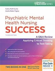 Psychiatric Mental Health Nursing Success: A Q&A Review Applying Critical Thinking to Test Taking. Text with Access Code